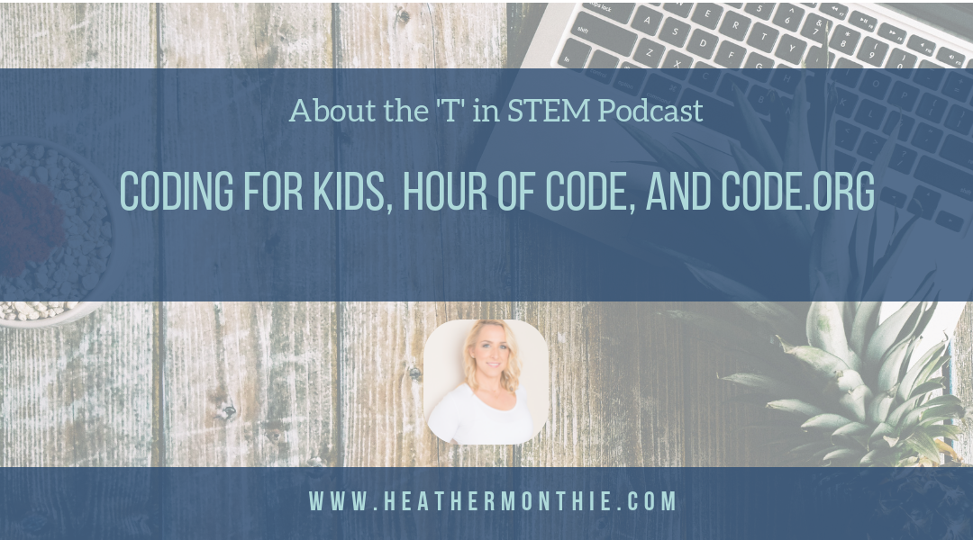 10: Coding for Kids, Hour of Code, and Code org | Technology